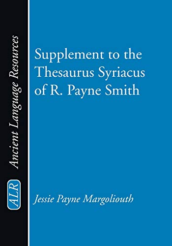 9781608990467: Supplement to the Thesaurus Syriacus of R. Payne Smith: (Ancient Language Resources)