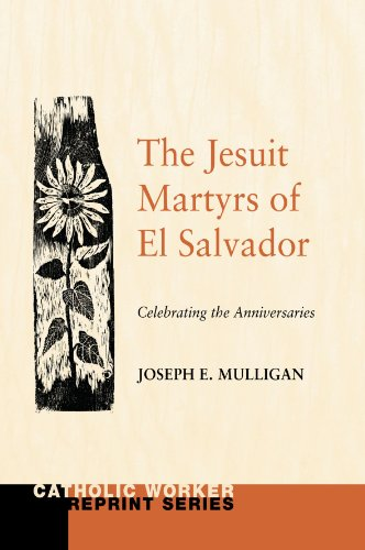 9781608990566: The Jesuit Martyrs of El Salvador: Celebrating the Anniversaries (Catholic Worker Reprint)