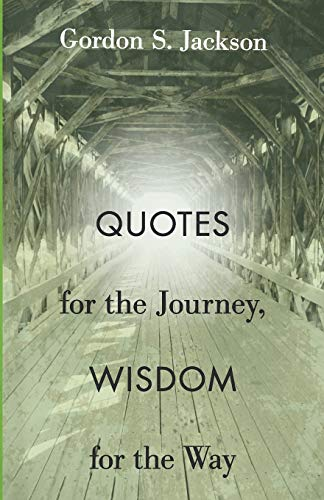 9781608990955: Quotes for the Journey, Wisdom for the Way: