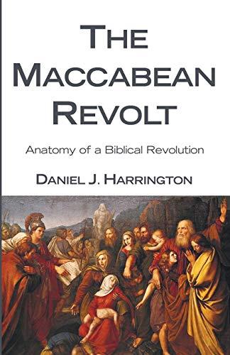 9781608991136: The Maccabean Revolt: Anatomy of a Biblical Revolution