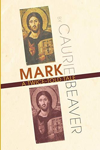 9781608991211: Mark: A Twice-Told Tale