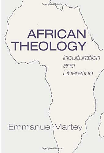 9781608991259: African Theology: Inculturation and Liberation