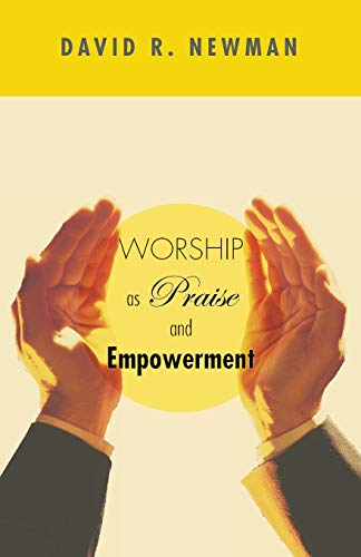 9781608991303: Worship as Praise and Empowerment: