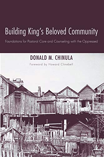 9781608991433: Building King's Beloved Community: Foundations for Pastoral Care and Counseling with the Oppressed