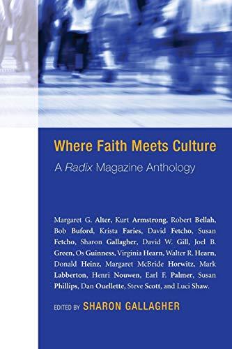 Where Faith Meets Culture: A Radix Magazine Anthology: Wipf & Stock Pub