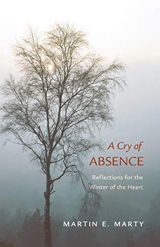 9781608991471: A Cry of Absence: Reflections for the Winter of the Heart