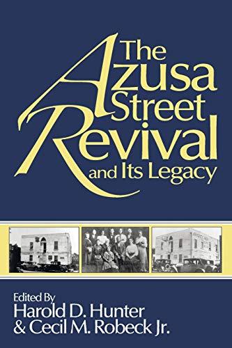 9781608991549: The Azusa Street Revival and Its Legacy:
