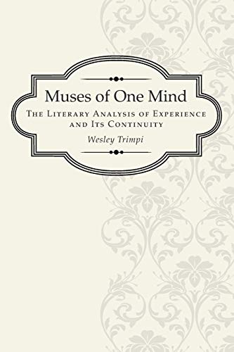 9781608991556: Muses of One Mind: The Literary Analysis of Experience and Its Continuity