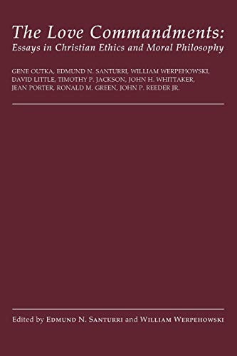 9781608991563: The Love Commandments: Essays in Christian Ethics and Moral Philosophy