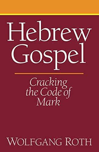 9781608991587: Hebrew Gospel: Cracking the Code of Mark