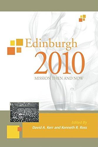 Edinburgh 2010: Mission Then and Now (Regnum Studies in Mission)