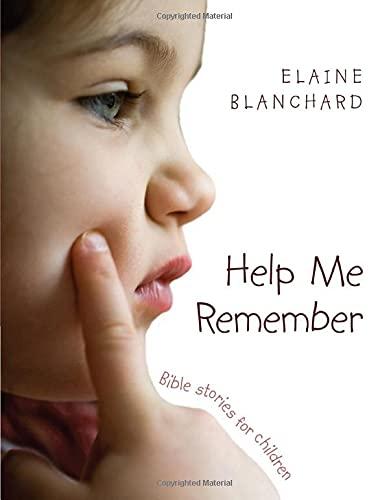 Help Me Remember: Bible Stories for Children: Elaine Blanchard