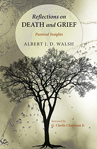 Reflections on Death and Grief (Paperback): Albert J D