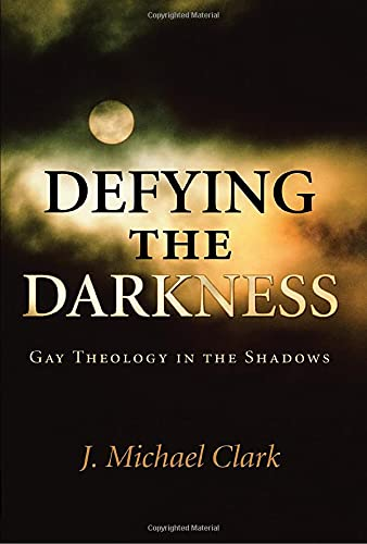 9781608992041: Defying the Darkness: Gay Theology in the Shadows