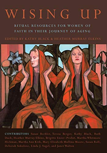 9781608992263: Wising Up: Ritual Resources for Women of Faith in their Journey of Aging