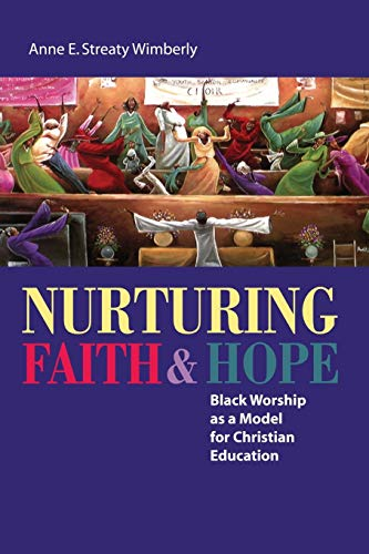 9781608992348: Nurturing Faith and Hope: Black Worship as a Model for Christian Education