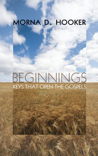 9781608992607: Beginnings: Keys That Open the Gospels
