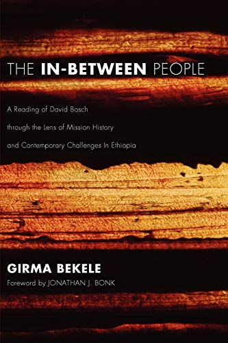 The In-Between People: A Reading of David Bosch Through the Lens of Mission History and ...