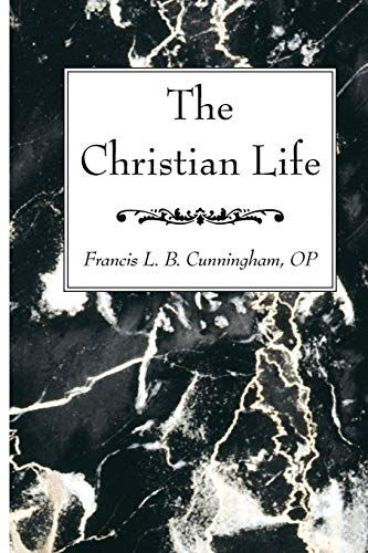 The Christian Life: Cunningham, Francis L.