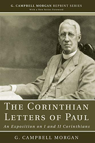 9781608992881: The Corinthian Letters of Paul: An Exposition on I and II Corinthians (G. Campbell Morgan Reprint)
