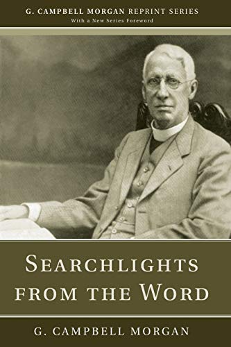 9781608992911: Searchlights from the Word: (G. Campbell Morgan Reprint)