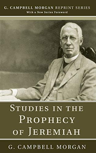 Studies in the Prophecy of Jeremiah: (G. Campbell Morgan Reprint) (9781608992973) by G. Campbell Morgan