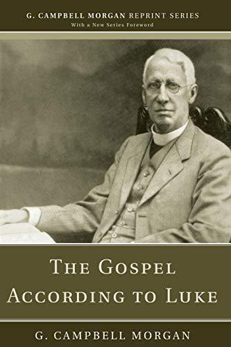 9781608992997: The Gospel According to Luke: (G. Campbell Morgan Reprint)