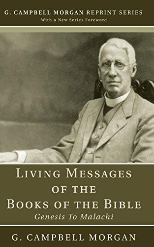9781608993024: Living Messages of the Books of the Bible: Genesis to Malachi (G. Campbell Morgan Reprint)