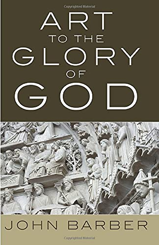 9781608993109: Art to the Glory of God