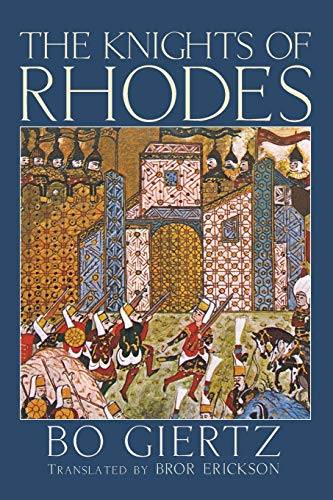 The Knights of Rhodes:: Giertz, Bo