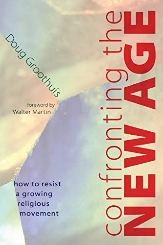 9781608993420: Confronting the New Age: How to Resist a Growing Religious Movement