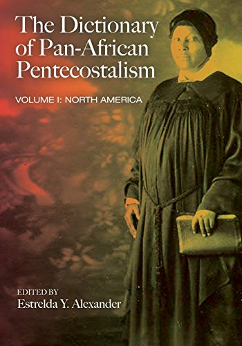 9781608993628: The Dictionary of Pan-african Pentecostalism: North America
