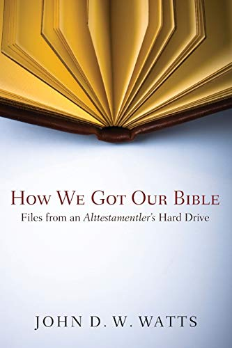 9781608993949: How We Got Our Bible: Files from an Alttestamentler's Hard Drive
