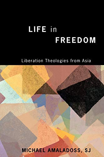 9781608994090: Life in Freedom: Liberation Theologies from Asia