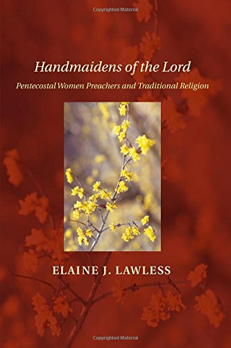 9781608994120: Handmaidens of the Lord: Pentecostal Women Preachers and Traditional Religion