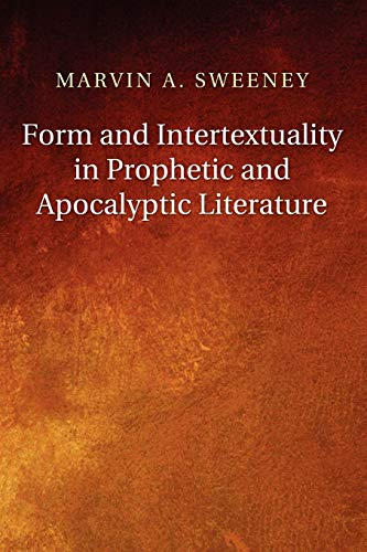 9781608994182: Form and Intertextuality in Prophetic and Apocalyptic Literature:
