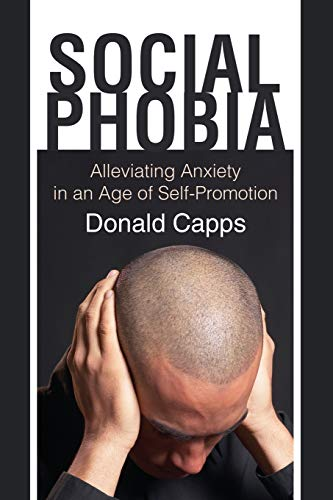 9781608994472: Social Phobia: Alleviating Anxiety in an Age of Self-promotion