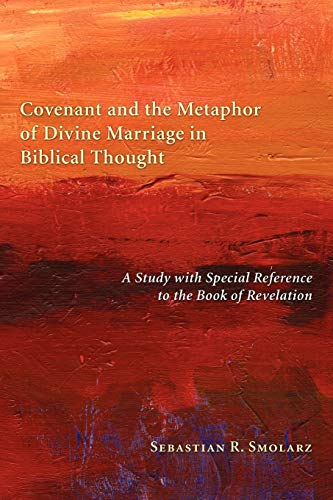 9781608994557: Covenant and the Metaphor of Divine Marriage in Biblical Thought: A Study with Special Reference to the Book of Revelation