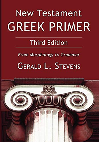 9781608994670: New Testament Greek Primer, Third Edition: From Morphology to Grammar (English and Greek Edition)