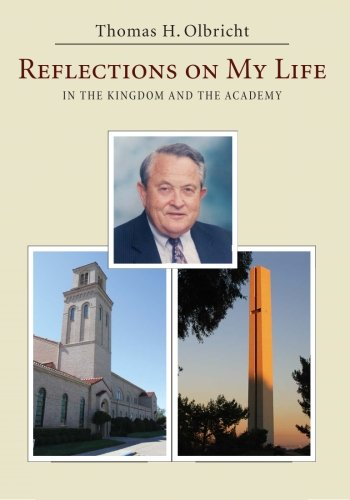 Reflections on My Life: in the Kingdom and the Academy (1608994856) by Thomas H. Olbricht