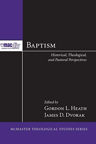 9781608994861: Baptism: Historical, Theological, and Pastoral Perspectives (Mcmaster Theological Studies)