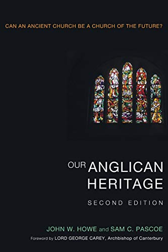 Our Anglican Heritage : Can an Ancient Church Be a Church of the Future?