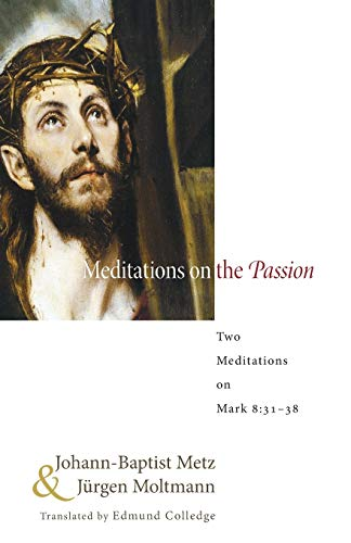 9781608995257: Meditations on the Passion: Two Meditations on Mark 8:3138