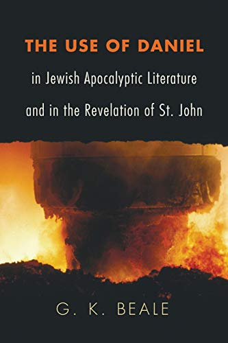 9781608995301: The Use of Daniel in Jewish Apocalyptic Literature and in the Revelation of St. John: