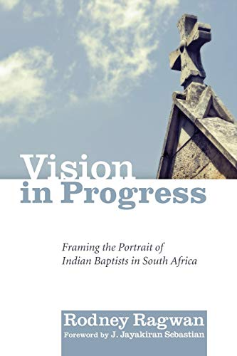 9781608995578: Vision in Progress: Framing the Portrait of Indian Baptists in South Africa