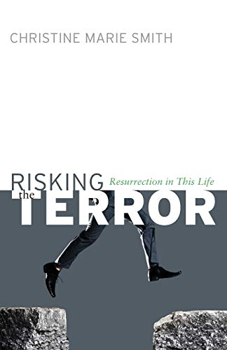 9781608995745: Risking the Terror: Resurrection in This Life