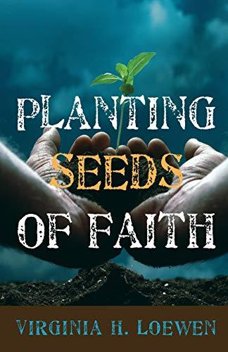 Planting Seeds of Faith: Loewen, Virginia H.