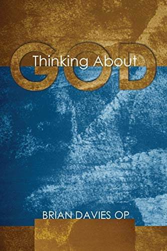 Thinking About God: Davies, Brian, OP