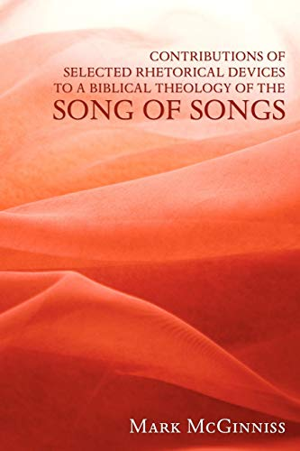 9781608996346: Contributions of Selected Rhetorical Devices to a Biblical Theology of The Song of Songs: