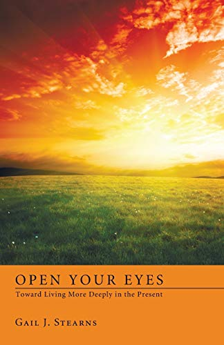 9781608996353: Open Your Eyes Toward Living More Deeply in the Present: